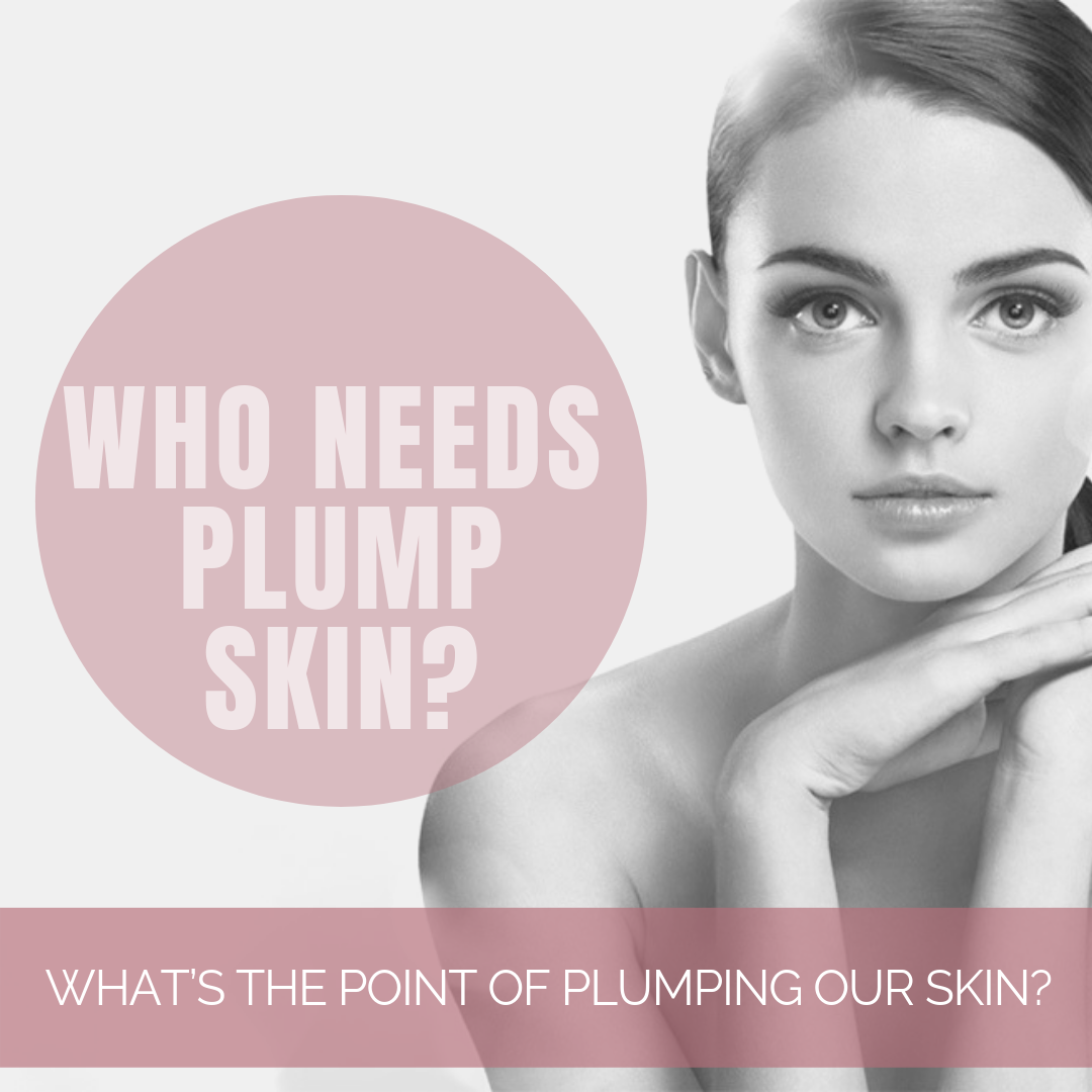 What S The Point Of Plumping Our Skin Angeltouchskinboutique